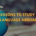 Reasons to study a language abroad